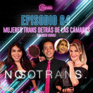 Ep 64 Mujeres Trans detrás de las cámaras con Rocío Chávez
