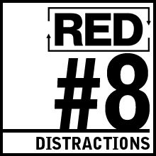 RED 008: How to Deal With Distraction