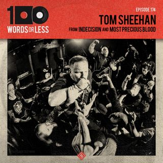 Tom Sheehan from Indecision/Most Precious Blood & Axe To Grind Podcast