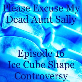 Episode 16 - Ice Shape Controversy