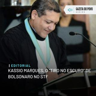 "Editorial: Kassio Marques, o ""tiro no escuro"" de Bolsonaro no STF"