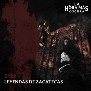 Ep23: Leyendas de Zacatecas