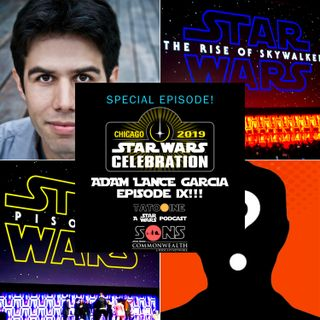 Adam Lance Garcia & SURPRISE GUEST Break Down Episode IX - The Rise of Skywalker