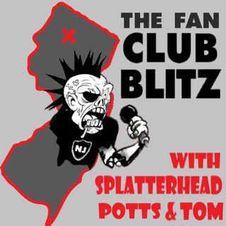 The Fan Club Blitz! w/ Splatterhead, Potts & Tom- Episode 39
