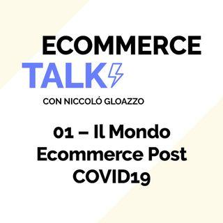 01 - Il Mondo Ecommerce Post COVID19