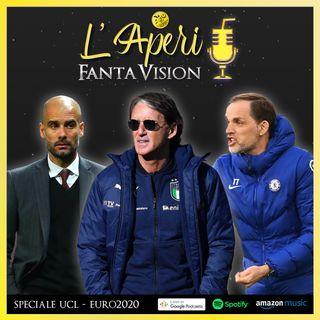 Tra Champions e Euro2020 - L'Aperi Fanta Vision