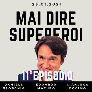 MAI DIRE SUPEREROI - 11° EPISODIO