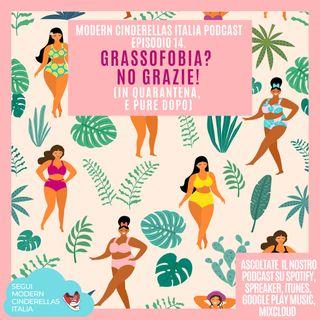 Ep. 14- Grassofobia? No grazie! With special guest Carmen