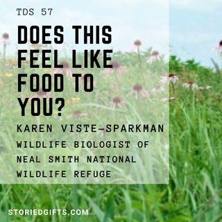 TDS 57 Does That Feel Like Food To You Karen Viste-Sparkman Wildlife Biologist Neal Smith National Wildlife Refuge