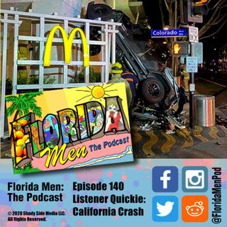 140 - Listener Quickie California Crash
