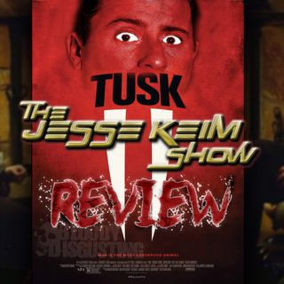 Ep.17: 'TUSK' Review!  #WalrusYES