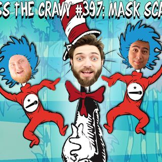 Pass The Gravy #397: Mask Scara