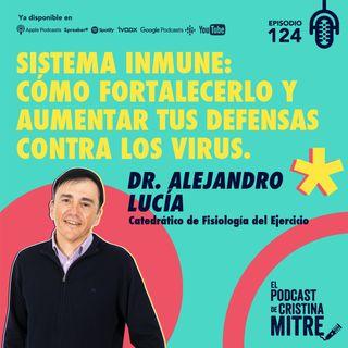 Sistema inmune: Cómo fortalecerlo y aumentar tus defensas contra los virus con el Dr. Alejandro Lucía. Episodio 124