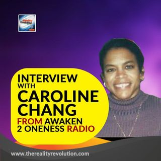 Interview with Caroline Chang From Awaken 2 Oneness Radio