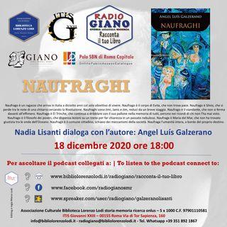 NAUFRAGHI | Nadia Lisanti dialoga con l'autore : Angel Luís Galzerano