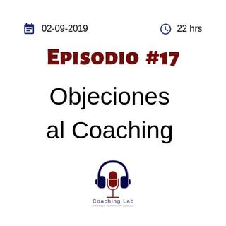"Episodio #017 - ""Objeciones al Coaching"""