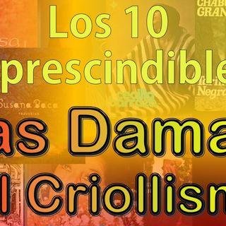 Los 10 Imprescindibles - Las Damas del Criollismo