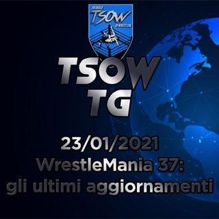 WrestleMania 37: gli ultimi aggiornamenti - TSOW TG 23/01/21