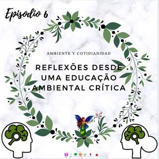 Episodio 6-Reflexões desde a Educação Ambiental em tempos de pandemia