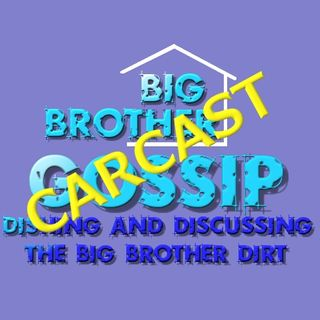 Big Brother Gossip Carcast