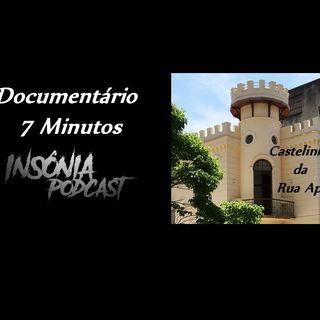 Documentário 7 Minutos #01 - Castelinho da Rua Apa