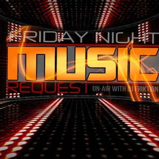 "Friday Night Music Request Live ""Dj Friktion's Top 40"" 7/10/20"