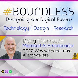 EP27: Doug Thompson, Microsoft AI Ambassador, Why we need more AI storytellers