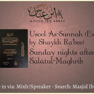 7_30_17 - Usool As-Sunnah (Exp. Shaykh Rabee)