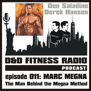 D&D Fitness Radio Podcast - Episode 011 - Marc Megna - The Man Behind the Megna Method