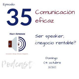 Episodio #035 _Ser speaker, ¿negocio rentable?