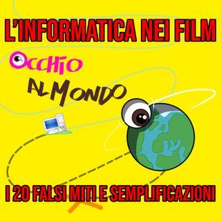 L'informatica nei film: i 20 falsi miti e semplificazioni