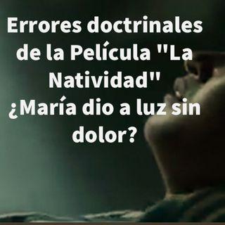 Episodio 418: 🎄 Errores doctrinales de la película La Natividad 😱¿La Virgen Maria dio a luz sin dolor? 🤔