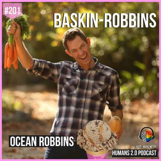 201: Ocean Robbins | Son of Biggest Ice Cream Empire In History