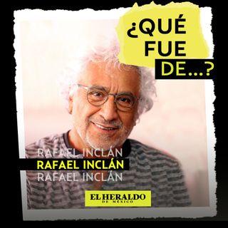 Rafael Inclán│¿Qué fue de...? El actor mexicano de novelas, películas y teatro