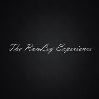 The RanLey Experience Ep 1
