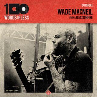 Wade MacNeil from Alexisonfire