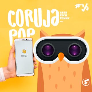 Coruja POP #36 Clubhouse: conheça rede social do momento!