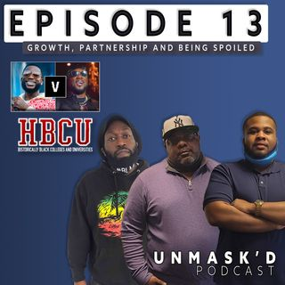 Growth, Partnership and Being Spoiled | Episode 13