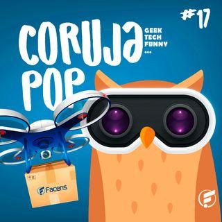 Coruja POP #17 Entregas feitas com drones? O futuro é agora!