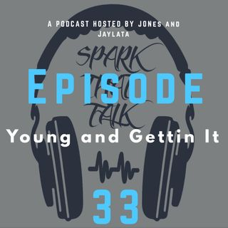 Episode 33: Young and Gettin It