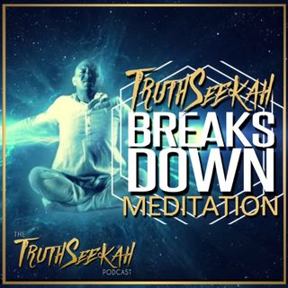 TruthSeekah Breaks Down The Lyrics To His Song Meditation