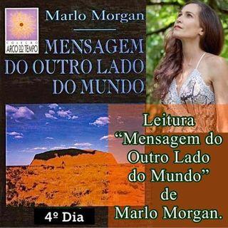 """Podcast 4º Dia Leitura do livro """"Mensagem do Ouro Lado do Mundo"""" de Marlo Morgan."""