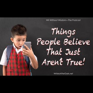 Things People Believe That Just Aren't True