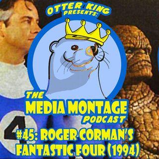 MMP 45 - Corman's Fantastic Four (1994)