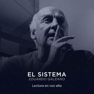 El sistema. Eduardo Galeano