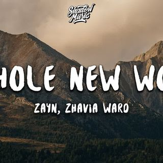 ZAYN, Zhavia Ward - A Whole New World (Lyrics) (End Title) (From Aladdin)