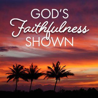 God's Faithfulness Shown