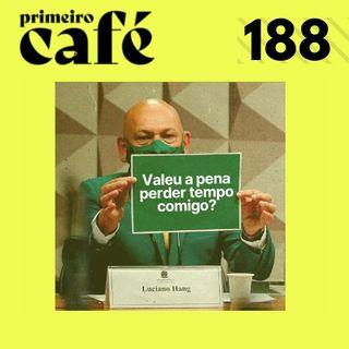 #188: A desnecessária presença do Véio da Havan na CPI