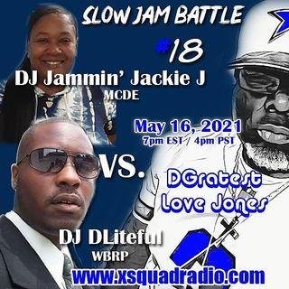 DGratest SNLJones Presents :The Battle of The Slow Jams Season 2 Part 18 :#MCDE DJ Jammin Jackie vs #WBRP DJ DLiteful