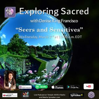 Sensitives and Seers with Denise King Francisco